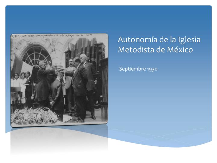 Autonomía de la Iglesia Metodista de México