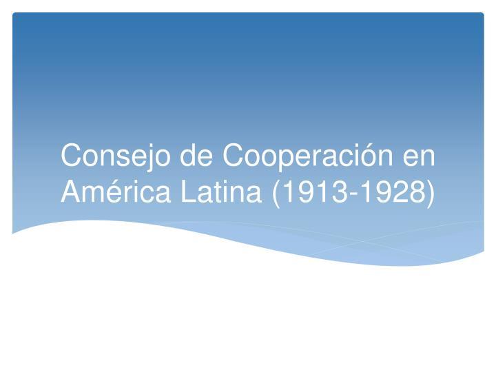Consejo de Cooperación en América Latina (1913-1928)