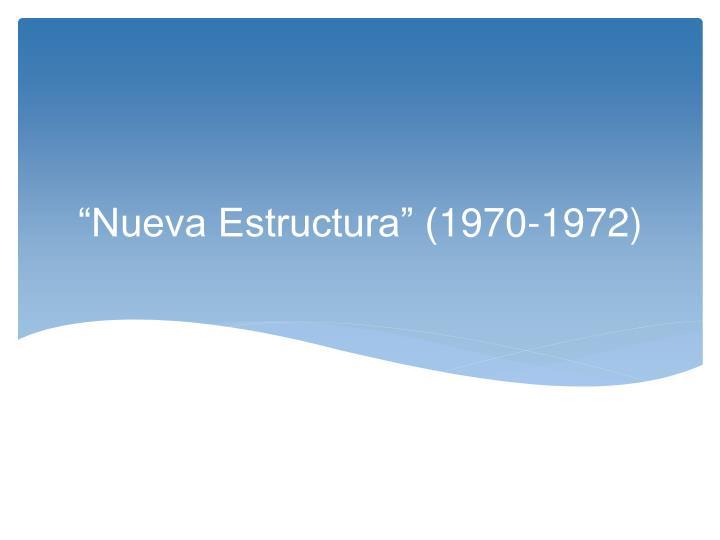 """""""Nueva Estructura"""" ("""