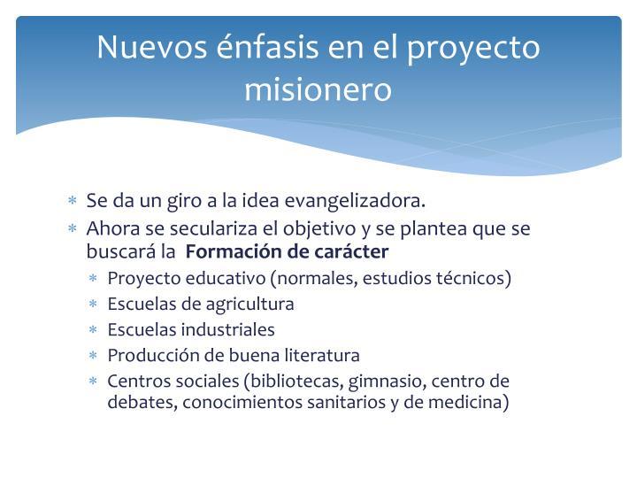Nuevos énfasis en el proyecto misionero