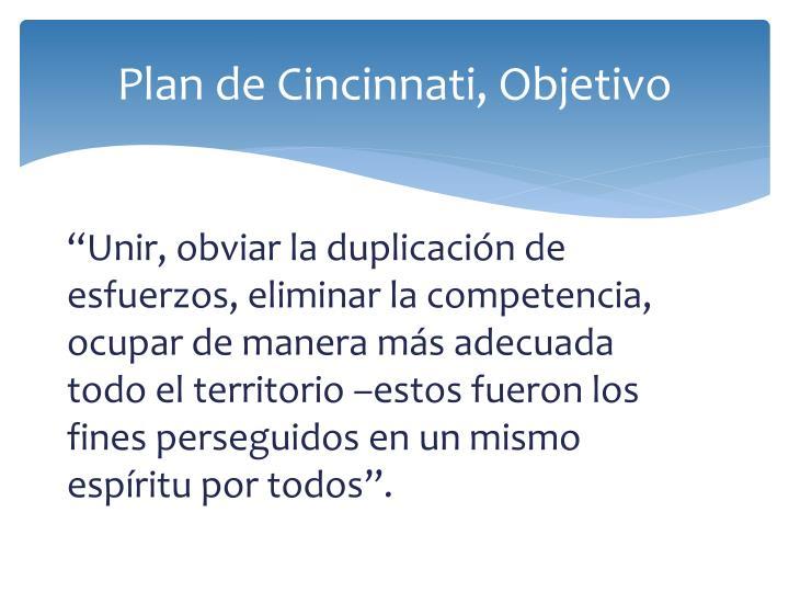 Plan de Cincinnati, Objetivo
