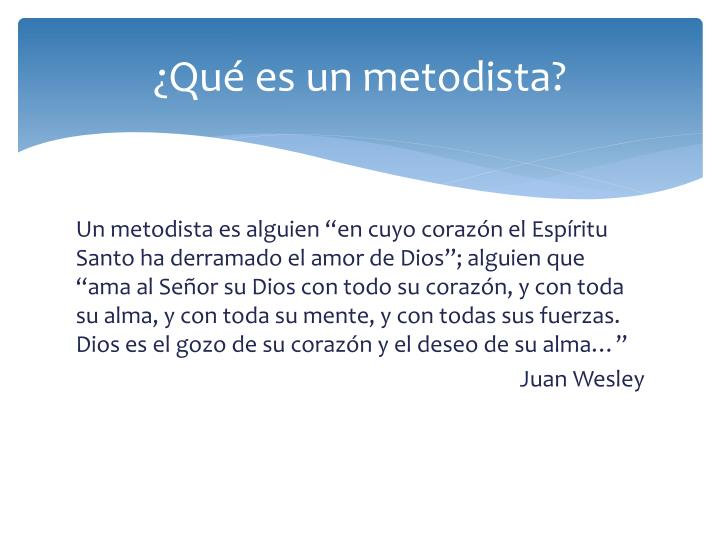 ¿Qué es un metodista?