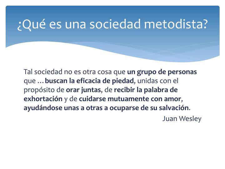 ¿Qué es una sociedad metodista?