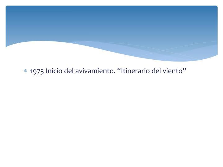 """1973 Inicio del avivamiento. """"Itinerario del viento"""""""