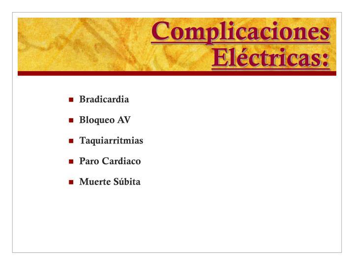 Complicaciones Eléctricas: