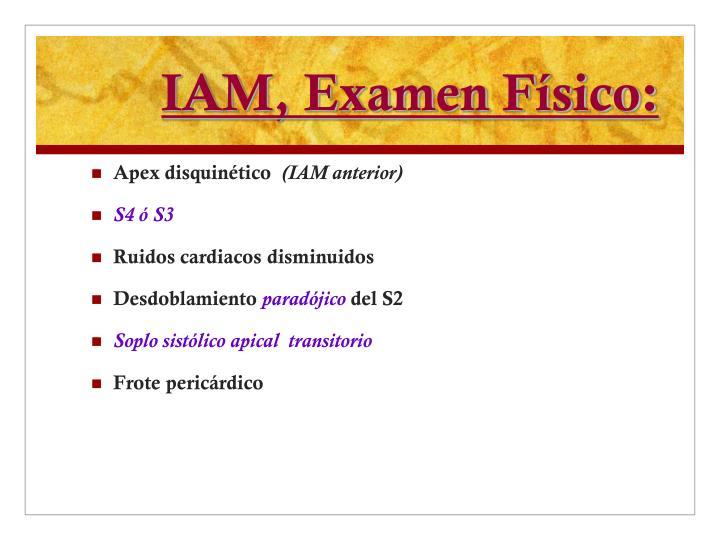 IAM, Examen Físico: