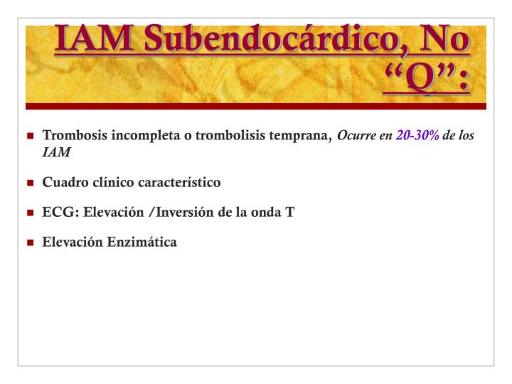 "IAM Subendocárdico, No ""Q"":"