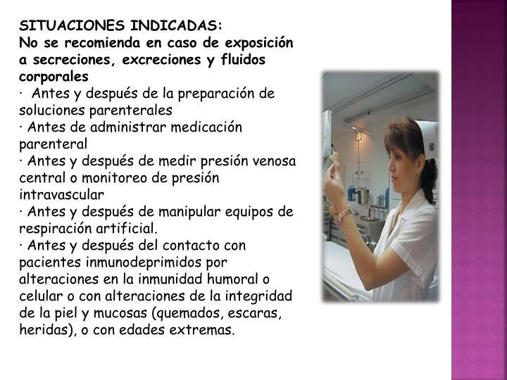 SITUACIONES INDICADAS: