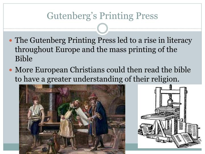 the printing press and the protestant That trade exposed europeans to three things important for the invention of the printing press: rag paper, block printing, and it is no accident that the breakup of europe's religious unity during the protestant reformation corresponded with the spread of printing.