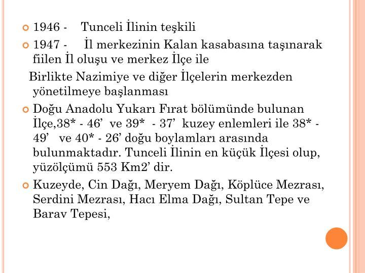 1946 -Tunceli İlinin teşkili