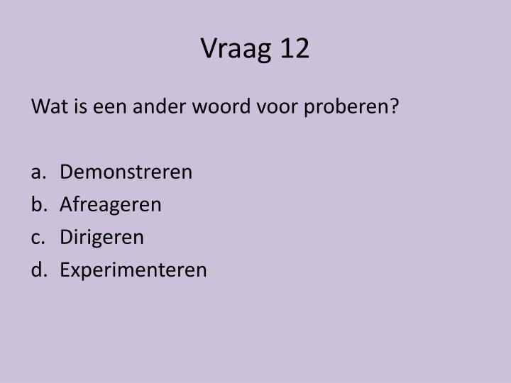 Vraag 12