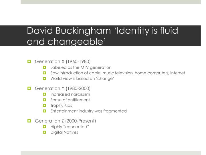David Buckingham 'Identity is fluid and changeable'