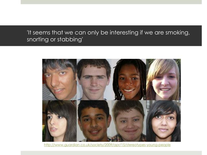 'It seems that we can only be interesting if we are smoking, snorting or stabbing'