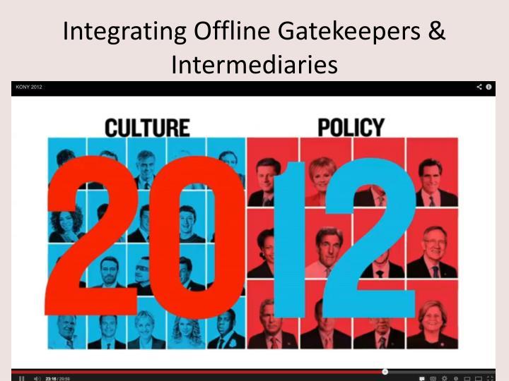 Integrating Offline Gatekeepers & Intermediaries