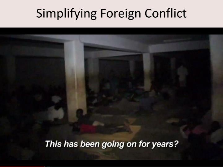 Simplifying Foreign Conflict