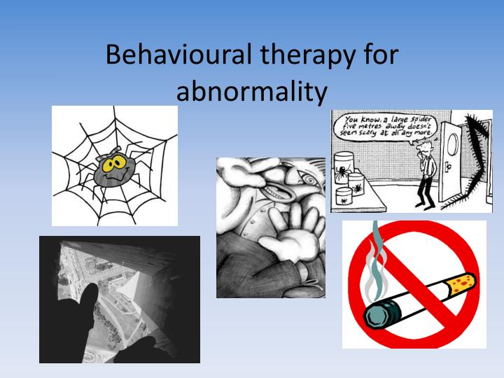 Behavioural therapy for abnormality