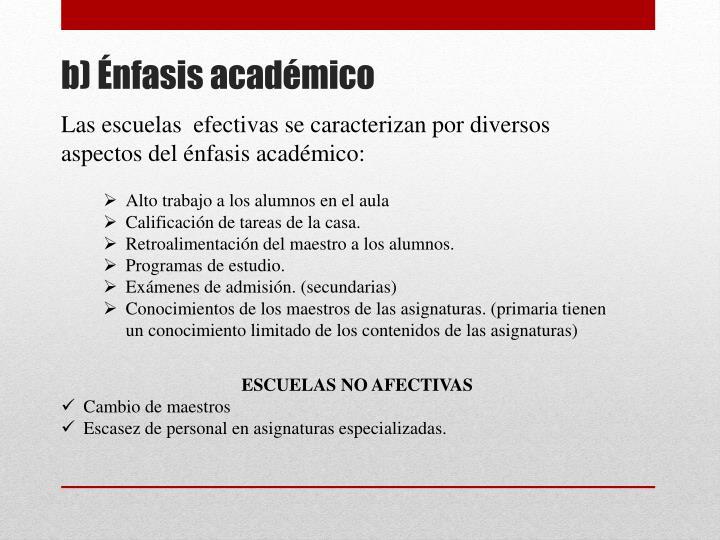 Las escuelas  efectivas se caracterizan por diversos aspectos del énfasis académico: