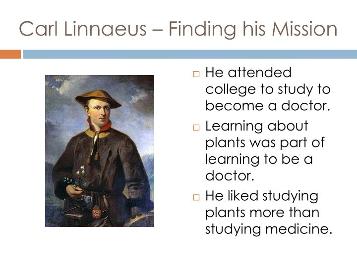 Carl Linnaeus – Finding his Mission