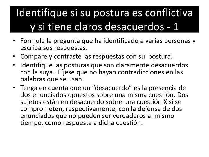 Identifique si su postura es conflictiva y si tiene claros desacuerdos - 1