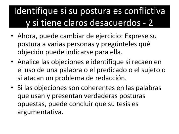 Identifique si su postura es conflictiva y si tiene claros desacuerdos - 2
