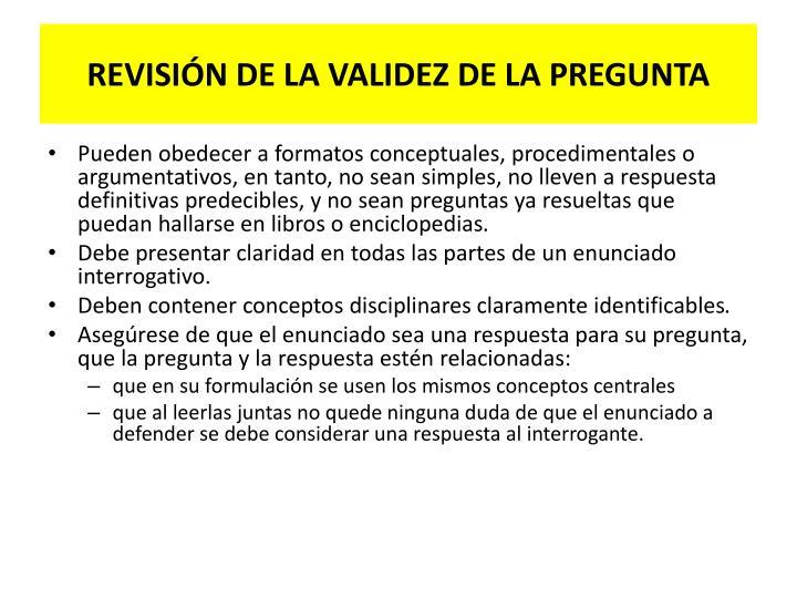 REVISIÓN DE LA VALIDEZ DE LA PREGUNTA