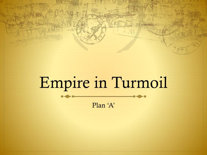 Empire in turmoil