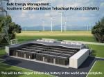 bulk energy management southern california edison tehachapi project 32mwh