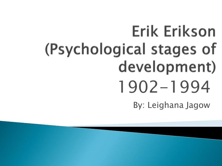 psychological stages of development What are the theories of identity development the theoretical explanations of   erikson's 8 stages of identity development identity stage crisis 1 learning.