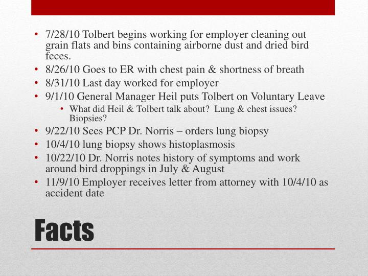 7/28/10 Tolbert begins working for employer cleaning out grain flats and bins containing airborne dust and dried bird feces.