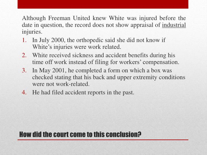 Although Freeman United knew White was injured before the date in question, the record does not show appraisal of