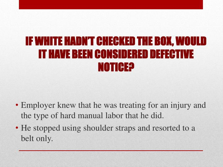 If White hadn't checked the box, would it have been considered defective notice?