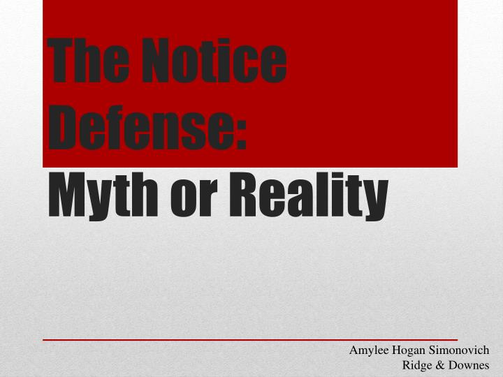 The notice defense myth or reality