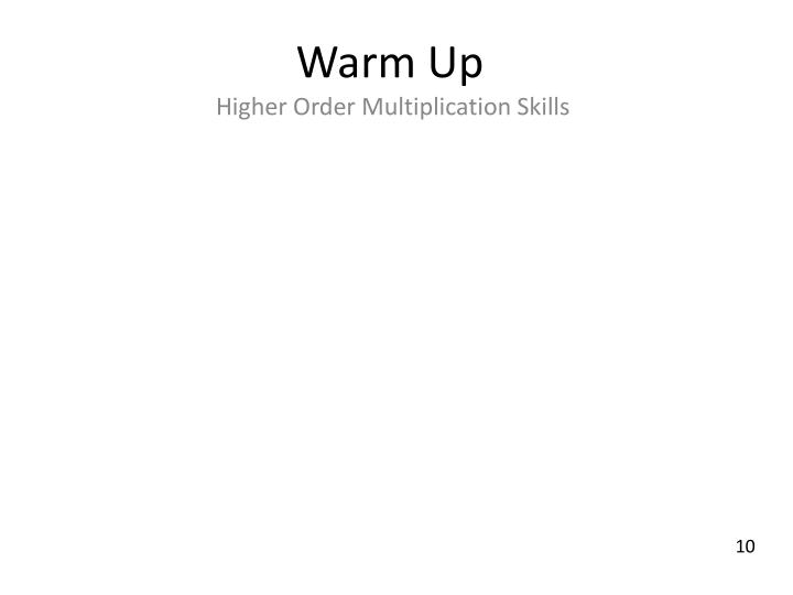 Warm up higher order multiplication skills