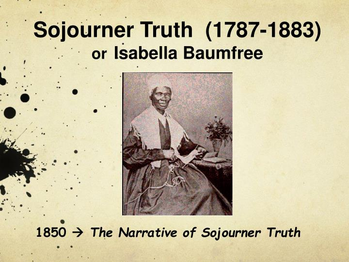 Sojourner Truth  (1787-1883)