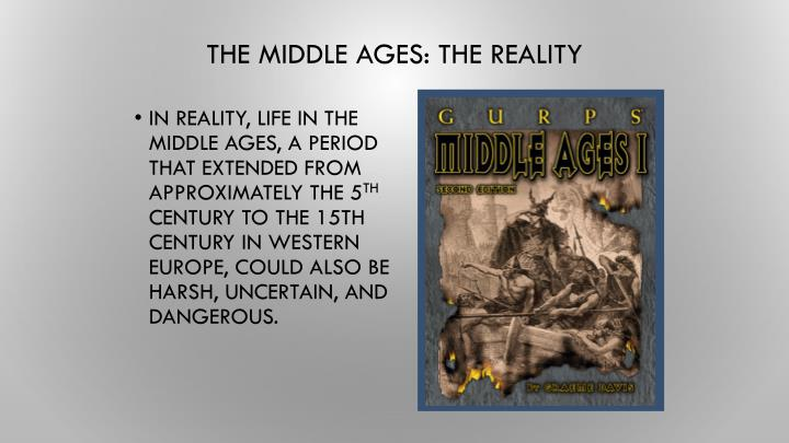 The Middle Ages: The Reality