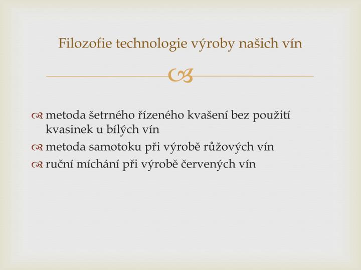 Filozofie technologie výroby našich