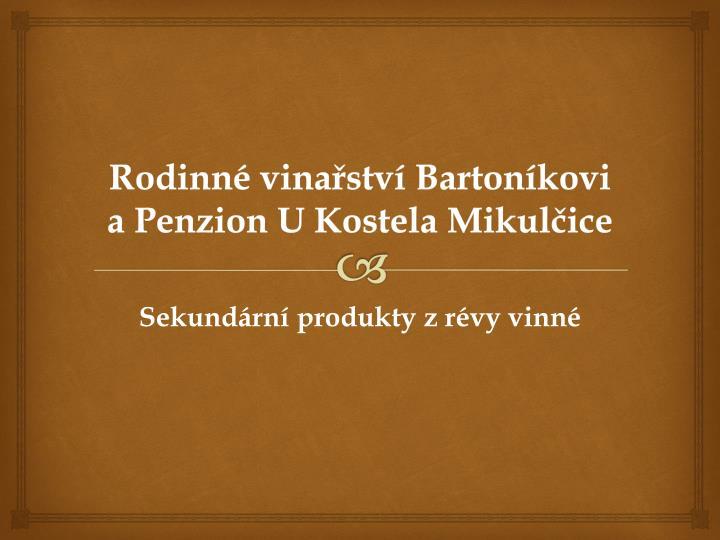 Rodinné vinařství Bartoníkovi a Penzion U Kostela