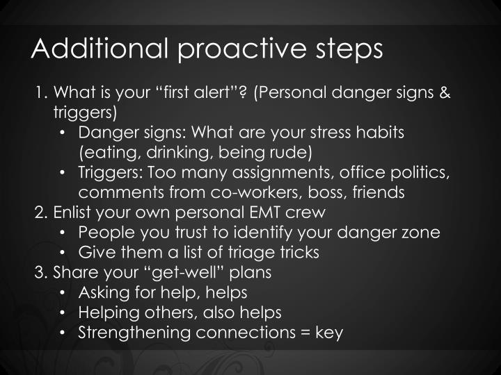 Additional proactive steps