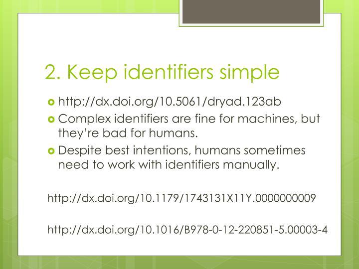 2. Keep identifiers simple