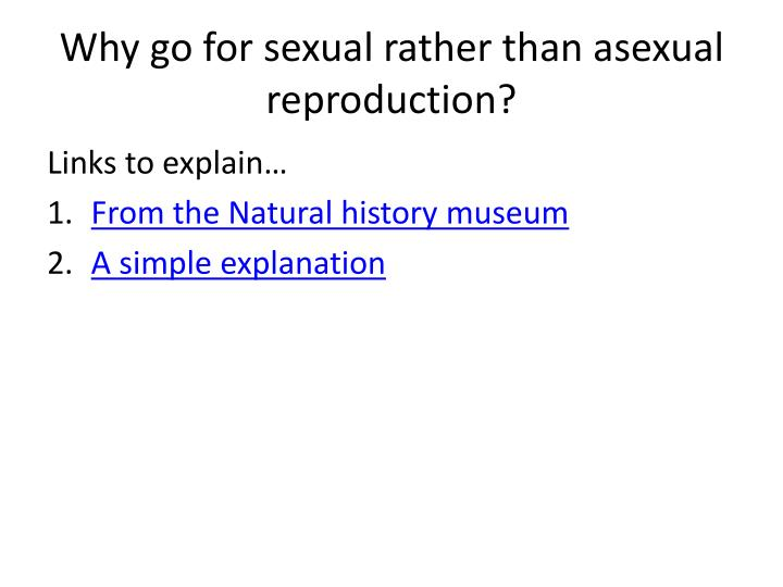 Why go for sexual rather than asexual reproduction?