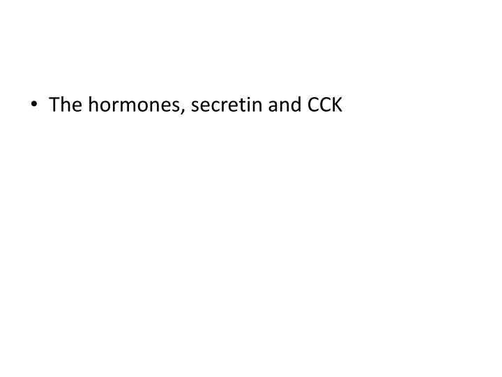 The hormones,