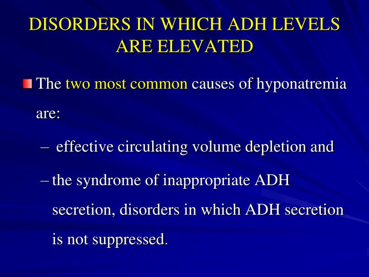 DISORDERS IN WHICH ADH LEVELS ARE ELEVATED