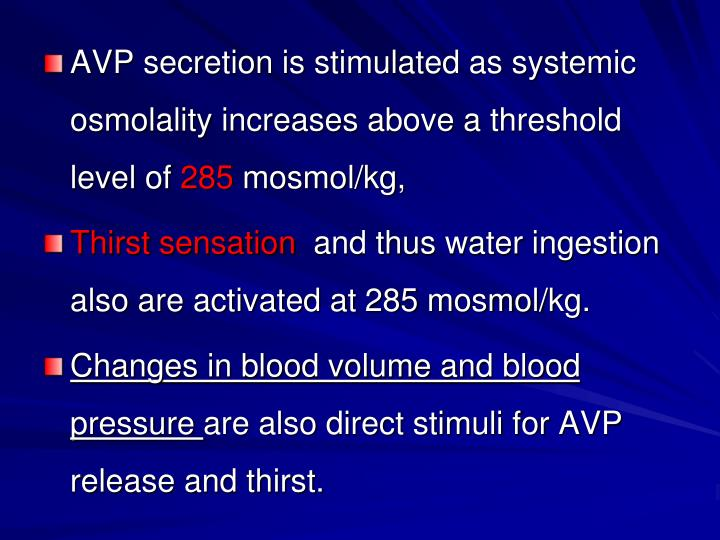 AVP secretion is stimulated as systemic osmolality increases above a threshold level of