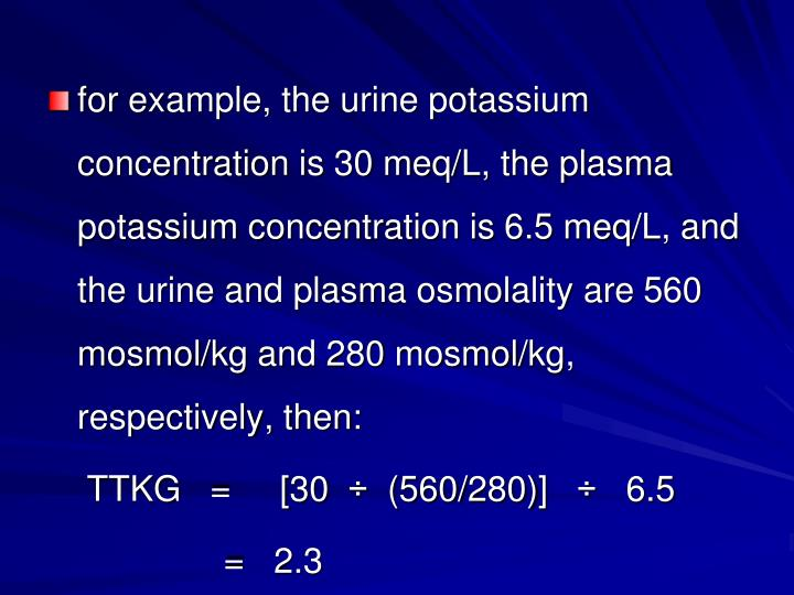 for example, the urine potassium concentration is 30