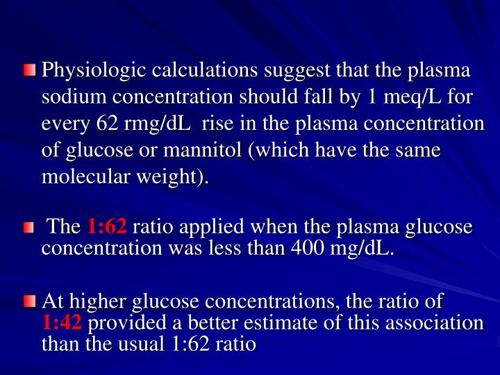 Physiologic calculations suggest that the plasma sodium concentration should fall by 1