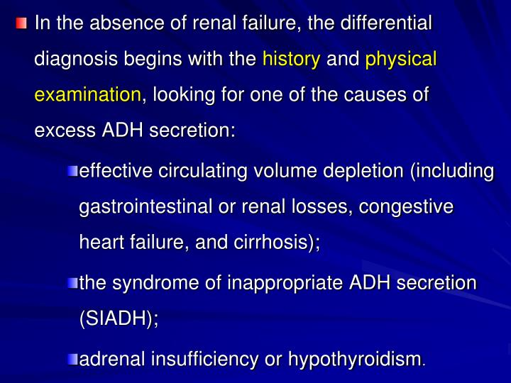 In the absence of renal failure, the differential diagnosis begins with the