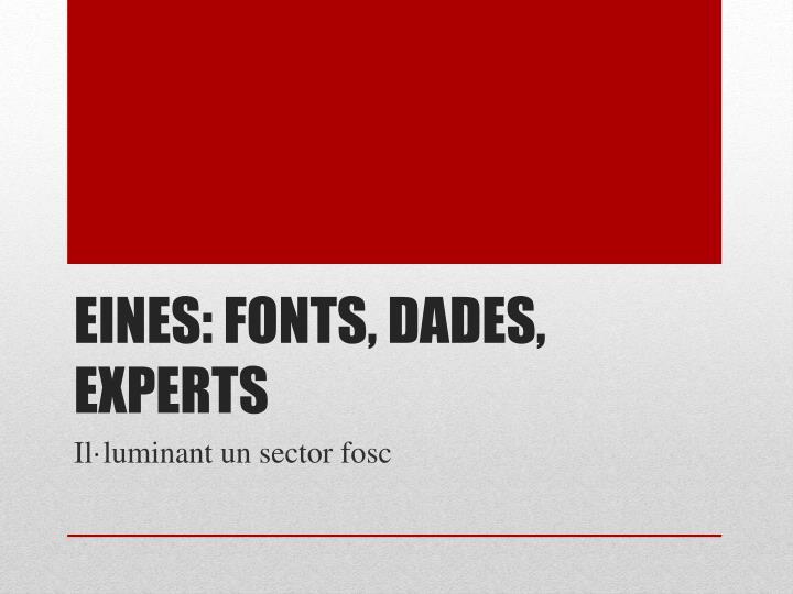 Eines: fonts, dades, experts