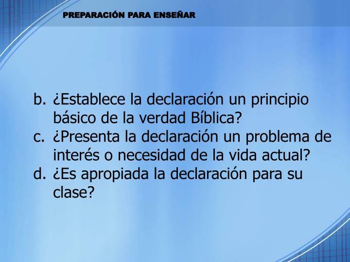 ¿Establece la declaración un principio básico de la verdad Bíblica?
