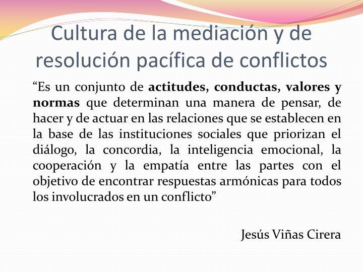 Cultura de la mediación y de resolución pacífica de conflictos