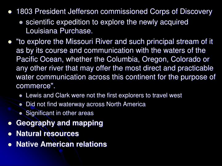 1803 President Jefferson commissioned Corps of Discovery